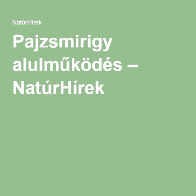 Pajzsmirigy alulműködés – NatúrHírek