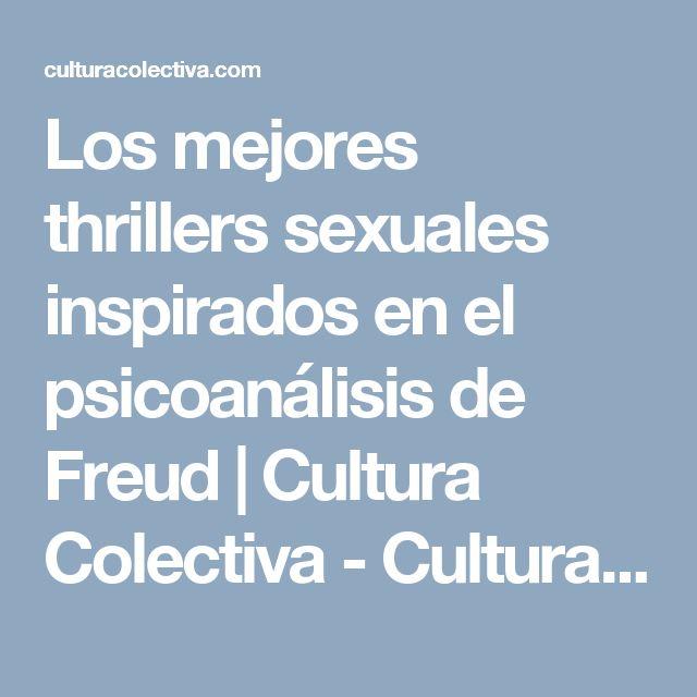 Los mejores thrillers sexuales inspirados en el psicoanálisis de Freud | Cultura Colectiva - Cultura Colectiva