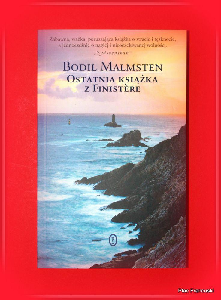 """Książka dla Ciebie i na prezent - """"OSTATNIA KSIĄŻKA Z FINISTERE"""" w księgarni PLAC FRANCUSKI. Dla Bodil Malmsten, szwedzkiej pisarki i poetki, która kilka lat temu odnalazła swoją małą arkadię na krańcu ziemi, w najdalej wysuniętym na północ departamencie Francji, nadchodzi czas pożegnania."""