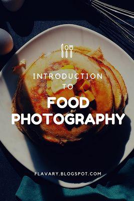 Food Photography / Fotografi Makanan - Pengenalan | Flavary Foodography