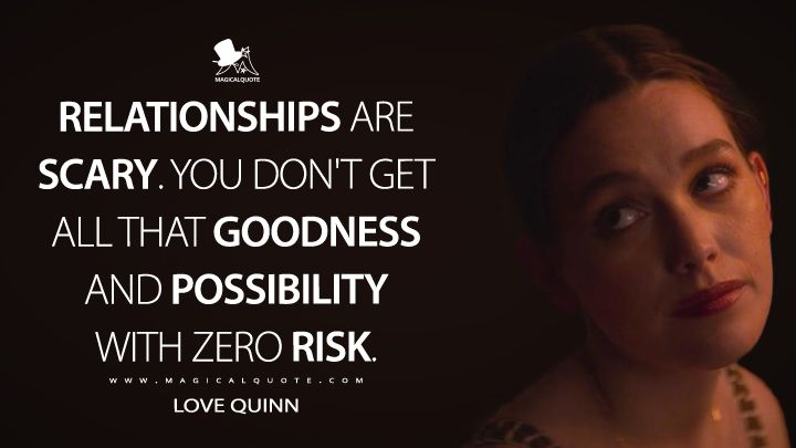 Relationships Are Scary You Don T Get All That Goodness And Possibility With Zero Risk Magicalquote Tv Show Quotes Relationship Be Yourself Quotes