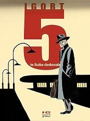 """""""5 to liczba doskonała"""" Igort Wydawnictwo: Kultura Gniewu Komiks dla starszej młodzieży i dorosłych."""