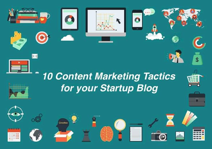 10 Content Marketing Tactics for your Startup Blog | Growth Hackers -