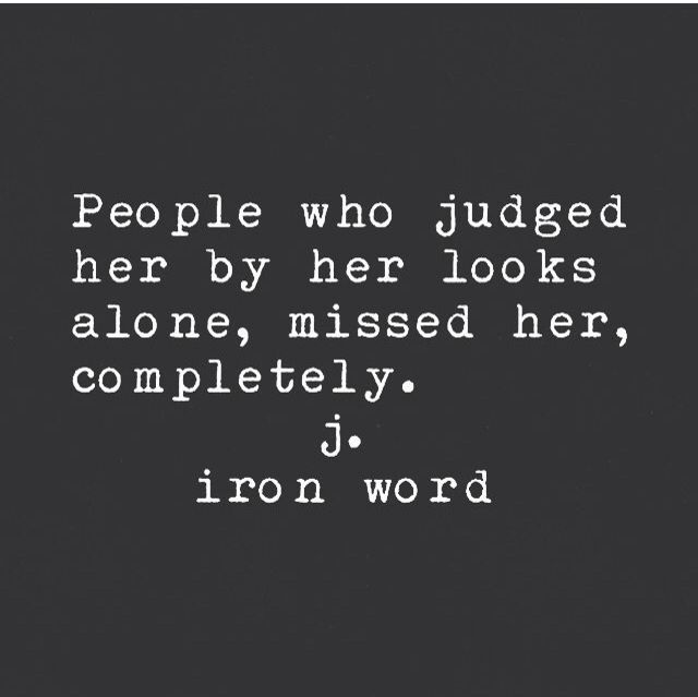 J. Iron Word.BEAUTY GOES WAY BEHIND APPEARANCES PEOPLE!