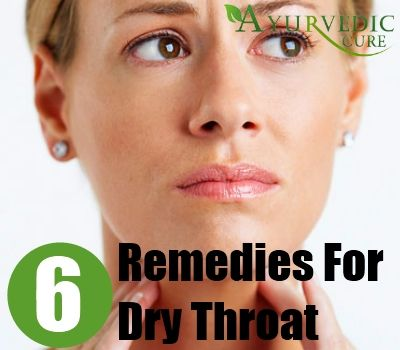 6 Remedies for Dry Throat - AyurvedicCure.com - http://www.ayurvediccure.com/best-home-remedies-for-dry-throat/