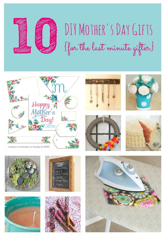 10 DIY Mothers Day gifts {for the last minute gifter}