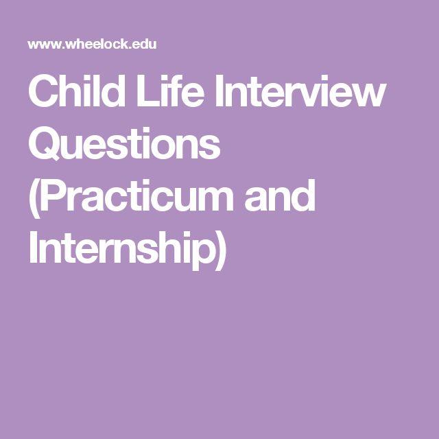 Child Life Interview Questions (Practicum and Internship)