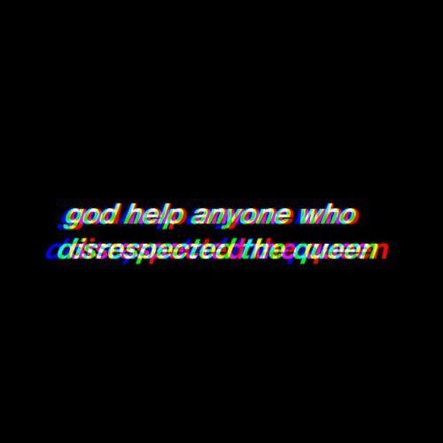 Deus ajude qualquer um que desrespeite a Rainha