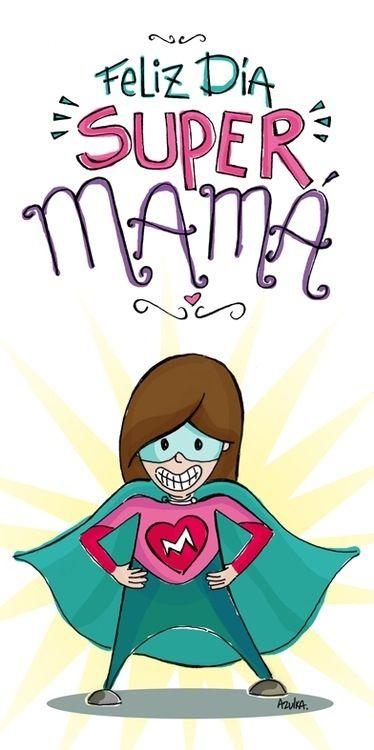 feliz día super mamá                                                                                                                                                     Más