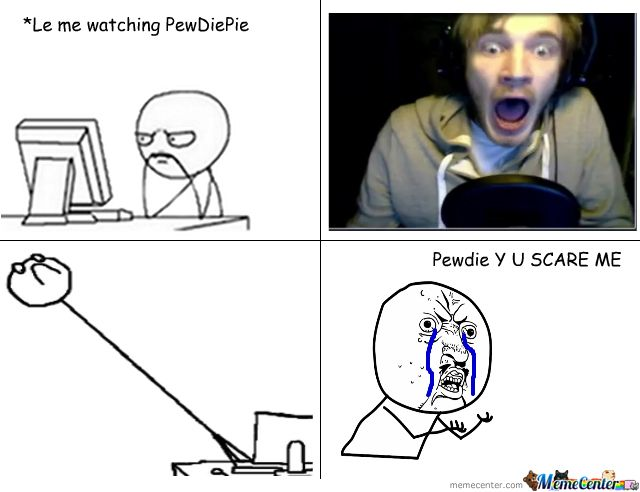 Pewdiepie Jumpscare... More than Half the time pewds scares me not the game lol