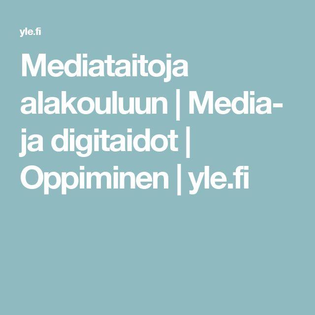 Mediataitoja alakouluun | Media- ja digitaidot | Oppiminen | yle.fi