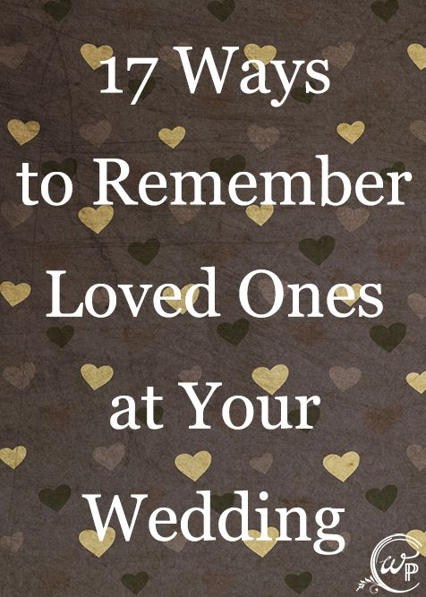 17 Ways To Remember Loved Ones At Your Wedding Pictures