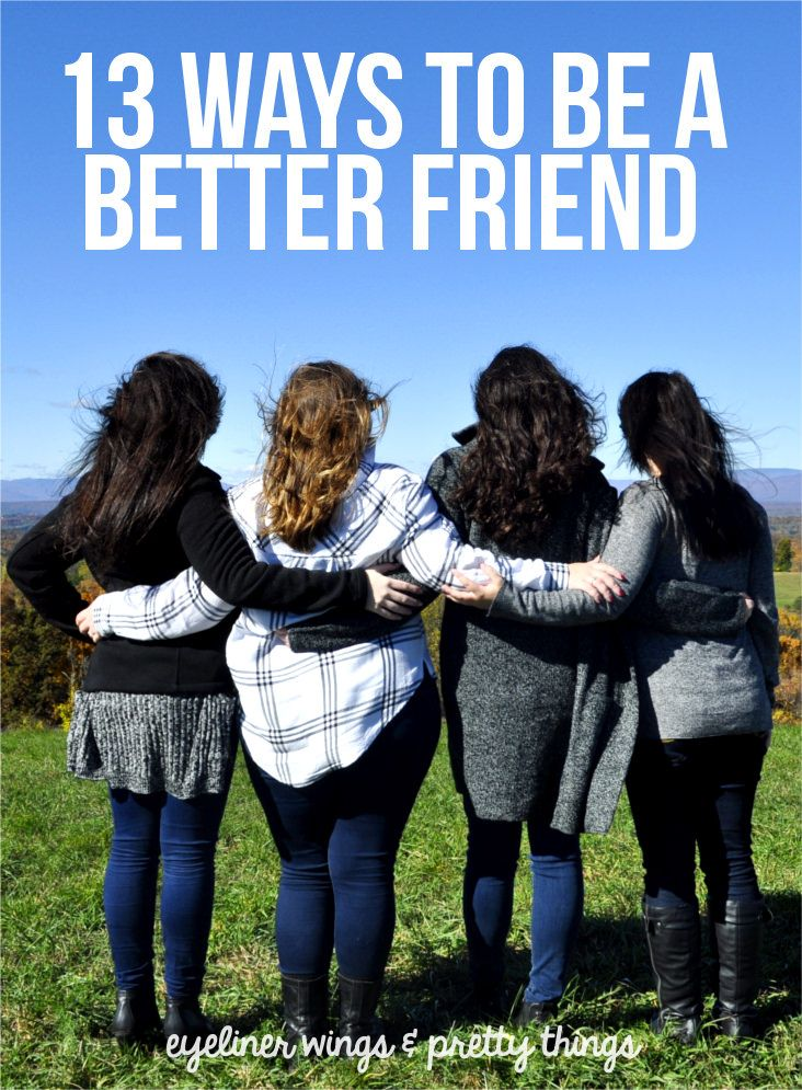 13 Ways To Be a Better Friend - How to be a good friend // eyeliner wings & pretty things