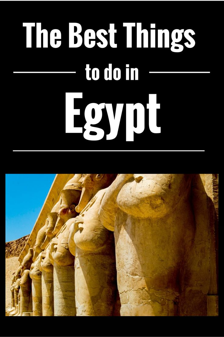 The best things to do in #Egypt #Africa #Travel