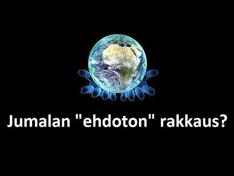 """Jumalan rakkaus EI OLE """"ehdotonta"""" - God's love is not without conditions"""