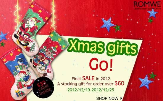 Romwe Year-end Xmas Promotion  Everyone can get a Santa Claus' Stocking with Mysterious Gift if your order over $60.  This goes from from Dec 19th to 25th.