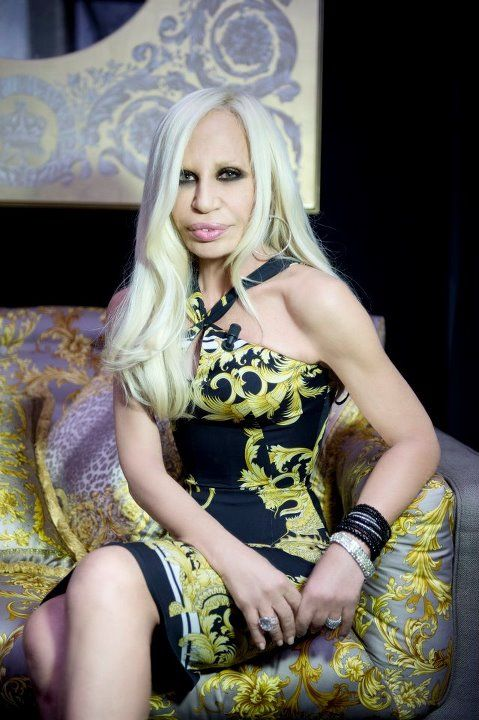 Miss Donatella Versace herself.