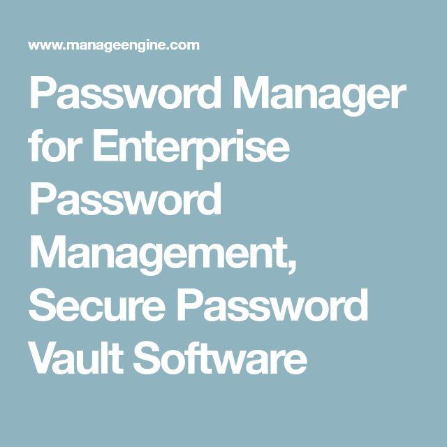 Password Manager for Enterprise Password Management, Secure Password Vault Software