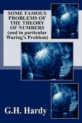 Some Famous Problems of the Theory of Numbers and in particular Waring's Problem, by G.H. Hardy (Paperback)