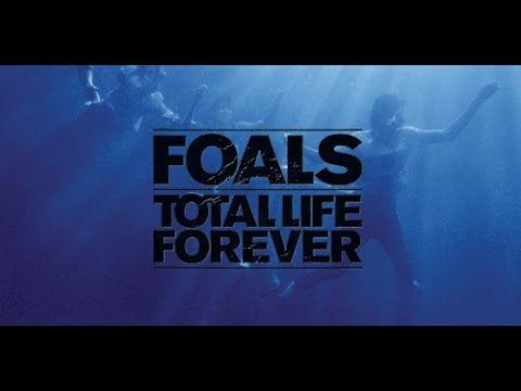 Foals - Total Life Forever [Full Album + Bonus Tracks] HQ!
