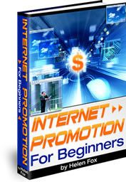 Internet Promotion For Beginners By Helen Fox