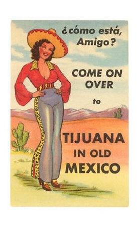 Come on over to Tijuana