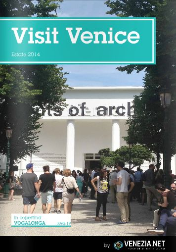 Plan your summer holiday in #Venice with the most interesting exhibitions and events! Our magazine VISIT VENICE JULY 2014 is online! http://ow.ly/zjCpZ