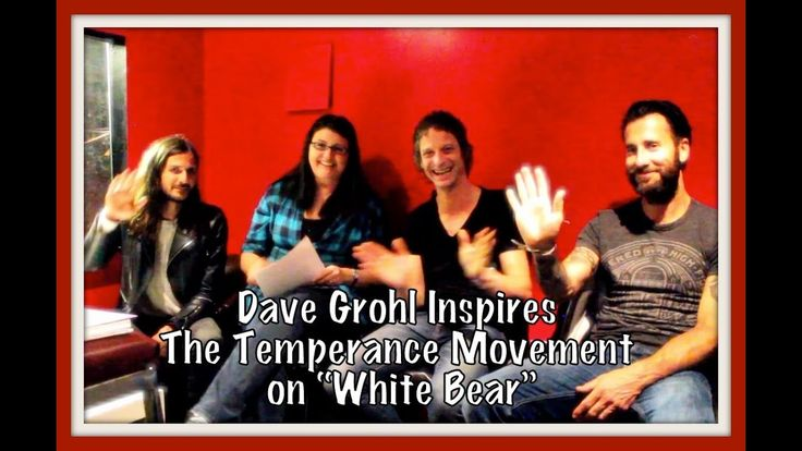 "Dave Grohl Inspires The Temperance Movement on ""White Bear"" - The Gracie..."