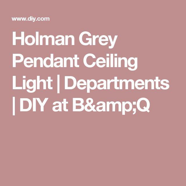 Holman Grey Pendant Ceiling Light   Departments   DIY at B&Q
