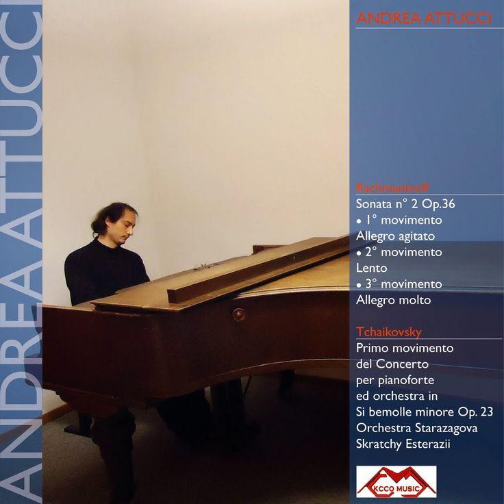 CD Andrea Attucci - Casa Discografica Kicco Music  Musiche di - Rachmaninoff e Tchaikovsky