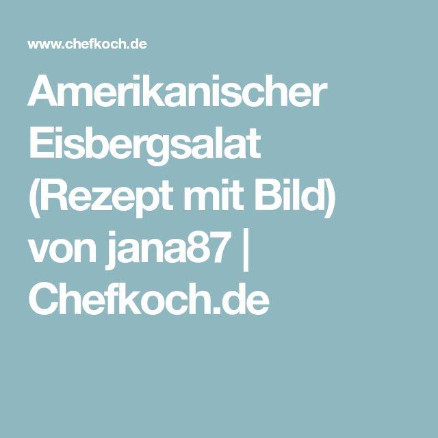 Amerikanischer Eisbergsalat (Rezept mit Bild) von jana87 | Chefkoch.de