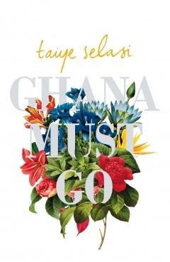 Ghana Must Go by Taiye Selasi | Penguin Books South Africa