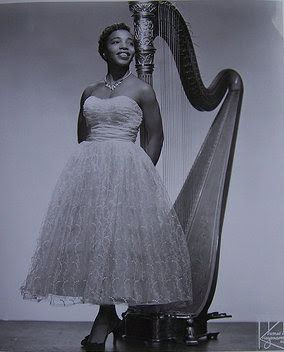 "Dorothy Ashby, jazz harpist - A rare treat is her album ""The Fantastic Jazz Harp of Dorothy Ashby"" or the single ""Flighty.""  Check them out if you ever have the opportunity to do so.  RARE but GREAT music! Hard to find but worth seeking."