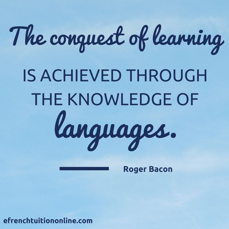 Kick Start your French- Quote 5: The conquest of learning is achieved through the knowledge of languages. ― Roger Bacon, The Opus Majus of Roger Bacon. Quotes in French, Learning languages quotes, French language course, French classes, French Courses, IGCSE French distance learning course