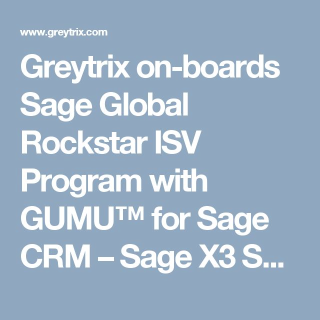 Greytrix on-boards Sage Global Rockstar ISV Program with GUMU™ for Sage CRM – Sage X3 Solution | Sage CRM - Tips, Tricks and Components