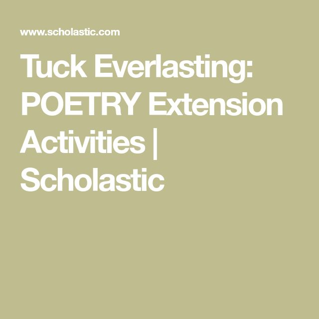 Tuck Everlasting: POETRY Extension Activities | Scholastic