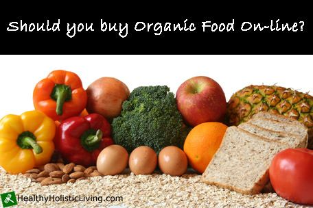 Where to Buy Organic Food Online - Healthy Holistic Living