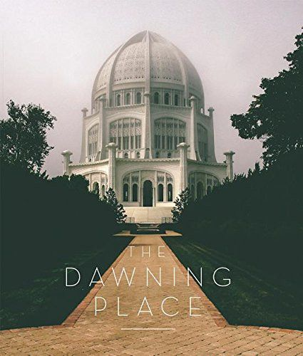 7 best bahai spanish language titles images on pinterest the dawning place is based upon decades of research and is the definitive text on the bahai house of worship in wilmette illinois the only of its kind in fandeluxe Choice Image