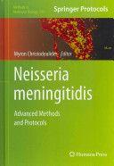 Neisseria meningitidis : advanced methods and protocols / edited by Myron Christodoulides. 2012