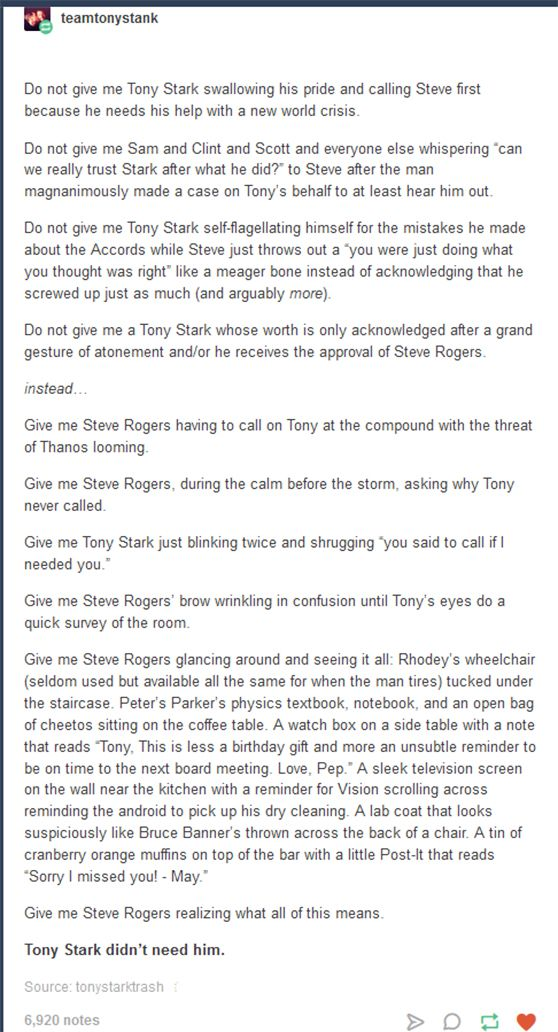 I'm not sure why this made the previous commenter so happy... it seems kind of - I don't know - ugly to put it this way. I love the idea of Tony finding himself a circle of friends like this, I think it's beautiful, but I think Steve would be happy for him (even if he was disappointed that he wasn't a part of that).