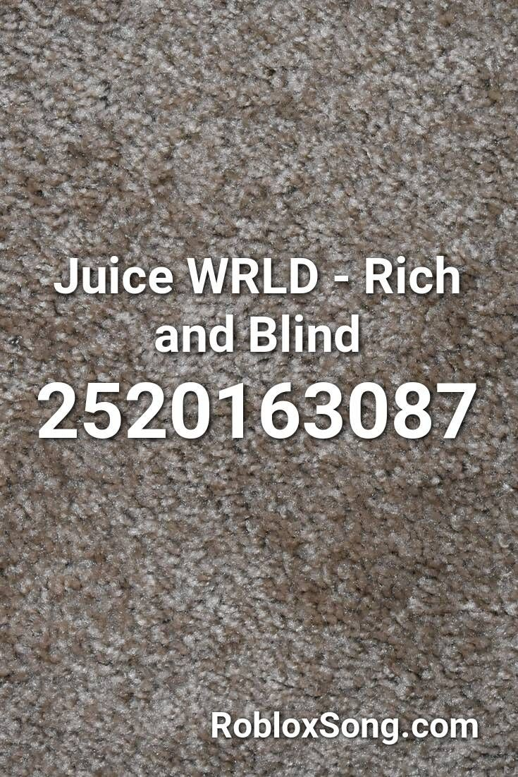 Juice Wrld Rich And Blind Roblox Id Roblox Music Codes In 2020