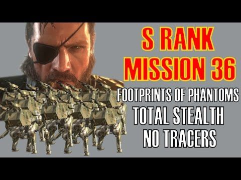 Metal Gear Solid 5 The Phantom Pain Mission 36 S Rank NO TRACERS