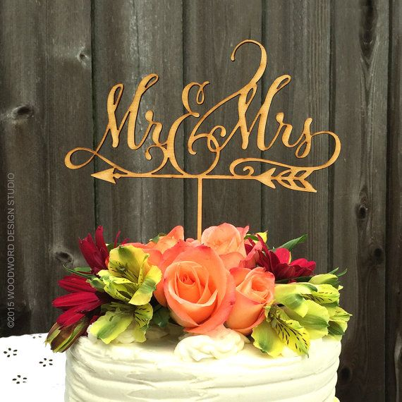 Mr & Mrs with arrow cake topper http://www.woodworddesigns.com/ and on Etsy