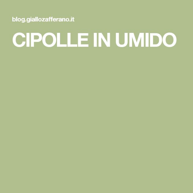 CIPOLLE IN UMIDO