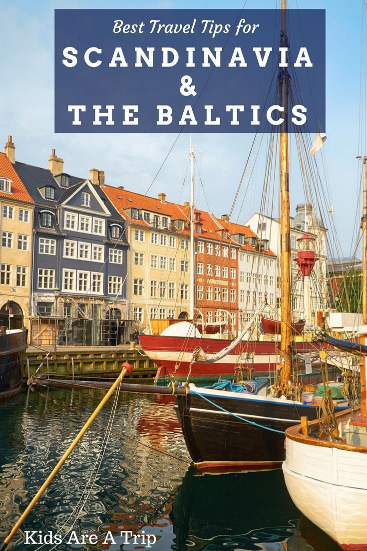 Best Places To Visit In Scandinavia And The Baltics Family Travel Kids Scandinavia Travel Family Travel