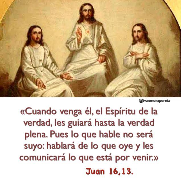 Juan 16 13 Cuando Venga él El Espíritu De La Verdad Les Guiará Hasta La Verdad Plena Sagrada Escritura Biblia Católica Juan 16 13