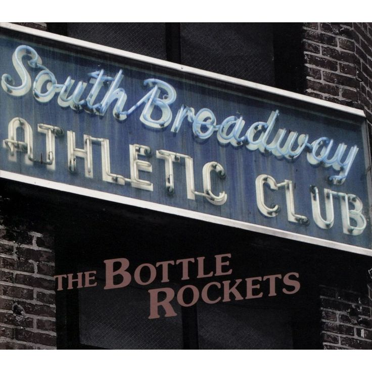 The Bottle Rockets - South Broadway Athletic Club (CD)