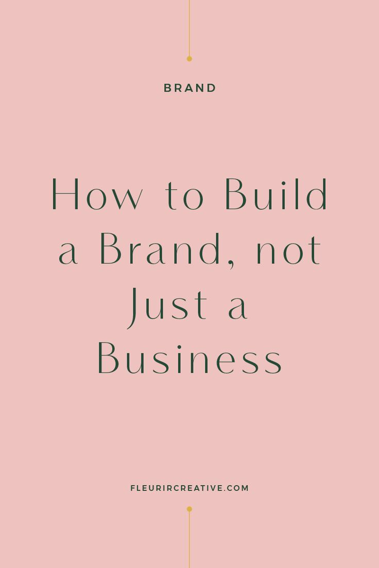 How to Build a Brand, Not Just a Business I recent…