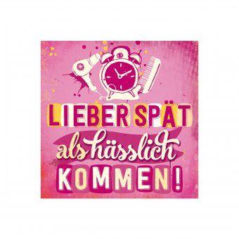 """Witziger Magnet mit Schriftzug: """"LIEBER SPÄT als hässlich KOMMEN!"""" #design3000"""