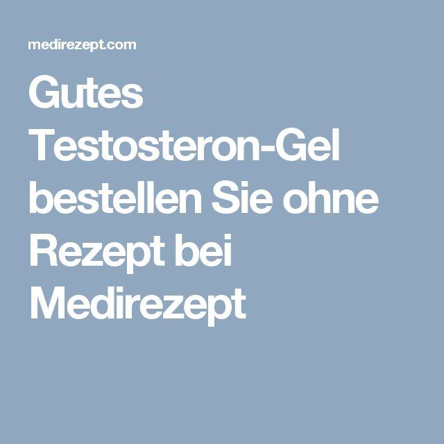 Gutes Testosteron-Gel bestellen Sie ohne Rezept bei Medirezept